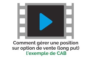 Comment gérer une position sur option de vente, l'exemple de CAB