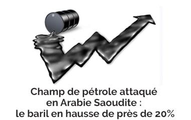 Champ de pétrole attaqué en Arabie Saoudite : le baril en hausse de près de 20%