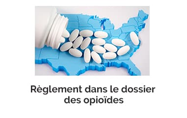 Règlement dans le dossier des opioïdes