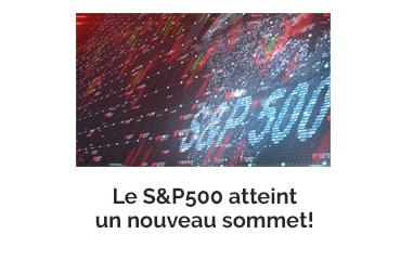 Le S&P500 atteint un nouveau sommet!