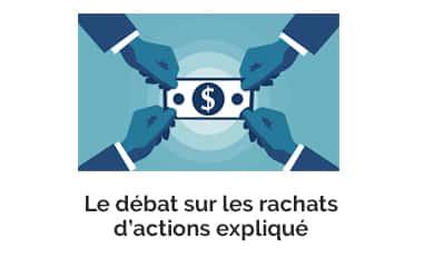 Le débat sur les rachats d'actions expliqué