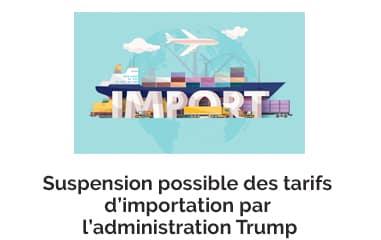 Suspension possible des tarifs d'importation par l'administration Trump!